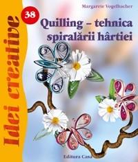 Quilling - tehnica spiralarii hârtiei